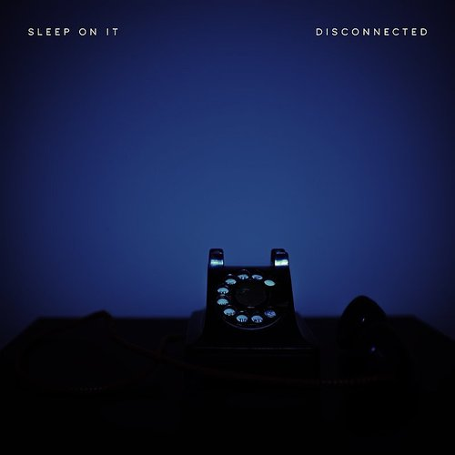Sleep On It - Disconnected - Single