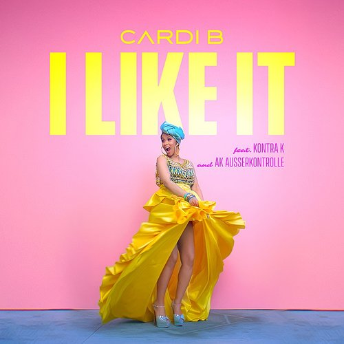 Cardi B - I Like It (Feat. Kontra K And Ak Ausserkontrolle) - Single