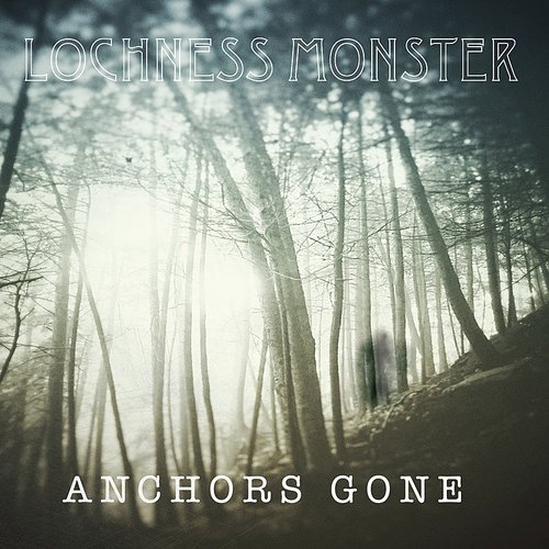 Lochness Monster - Anchors Gone - Single