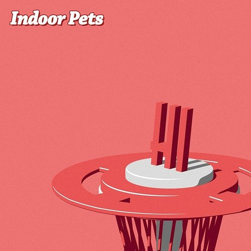 Indoor Pets - Hi - Single