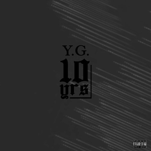 Y.G. - 10 Years (J. Wells Mix) - Single