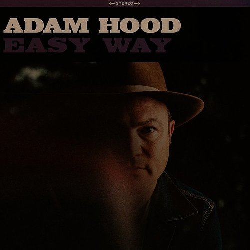 Adam Hood - Easy Way - Single