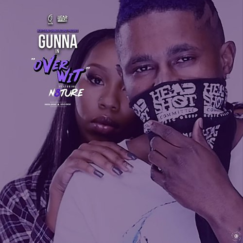 Gunna - Over Wit (Feat. N8ture) - Single