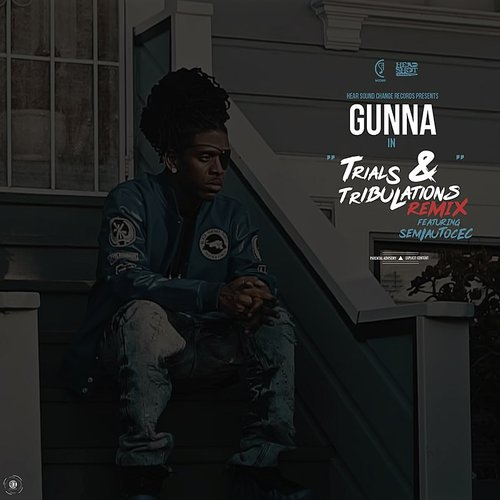 Gunna - Trials & Tribulations (Remix) [Feat. Semiautocec] - Single