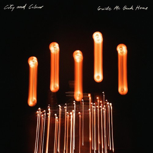 City And Colour - Guide Me Back Home
