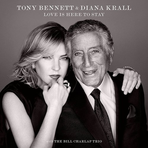 Tony Bennett & Diana Krall - Love Is Here To Stay - Single
