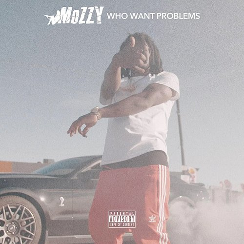 Mozzy - Who Want Problems - Single