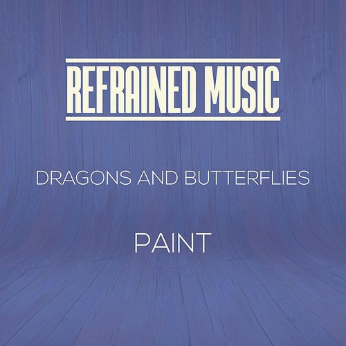 Paint - Dragons And Butterflies - Single