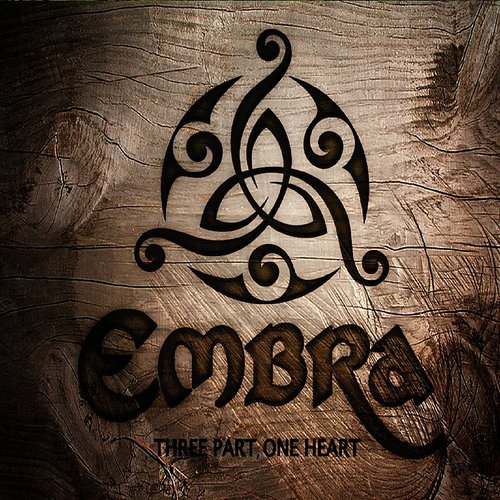 Embra [Harmony] - Three Part, One Heart