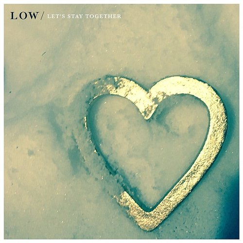 Low - Let's Stay Together - Single