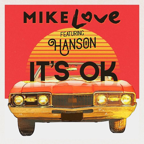 Mike Love - It's Ok (Feat. Hanson) - Single