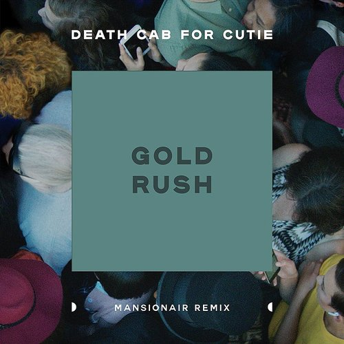 Death Cab for Cutie - Gold Rush (Mansionair Remix) - Single