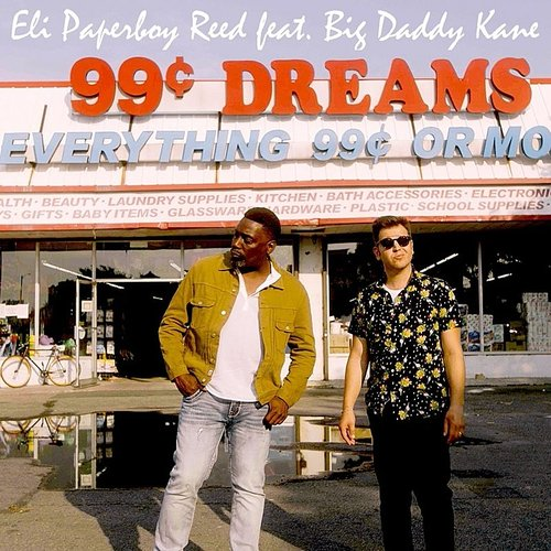 Eli 'Paperboy' Reed - Ninety Nine Cent Dreams (Feat. Big Daddy Kane) - Single