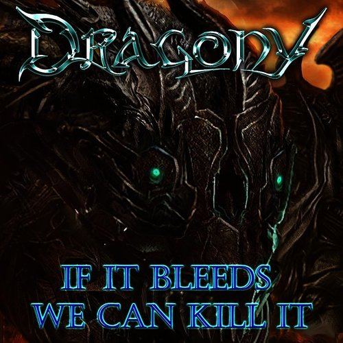 Dragony - If It Bleeds We Can Kill It