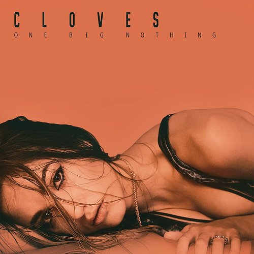 Cloves - One Big Nothing [Import]