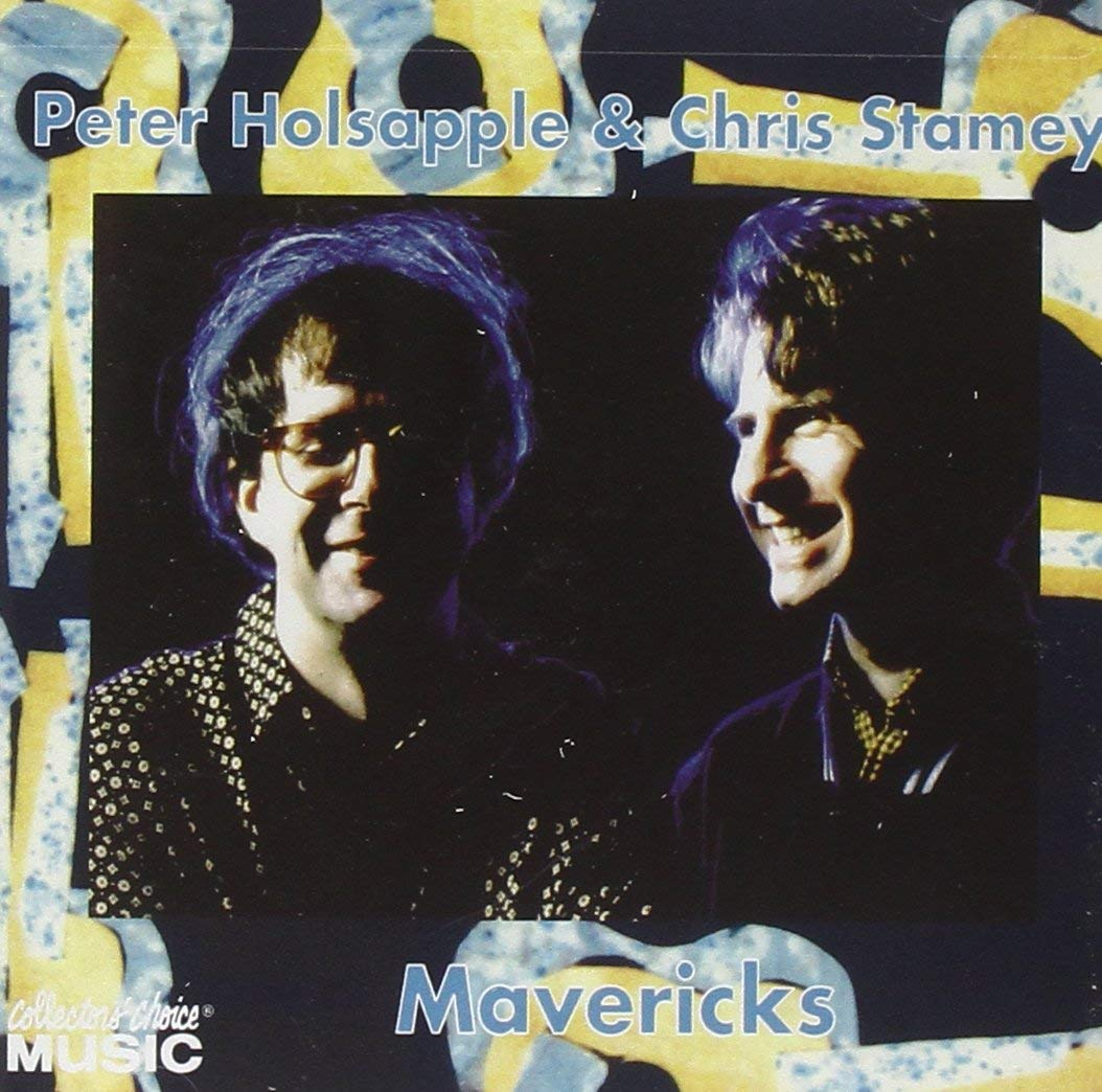 Peter Holsapple & Chris Stamey - Mavericks