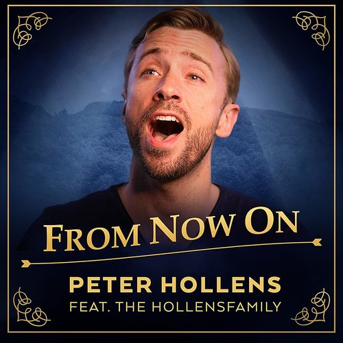 Peter Hollens - From Now On (The Greatest Showman) [Feat. The Hollensfamily] - Single