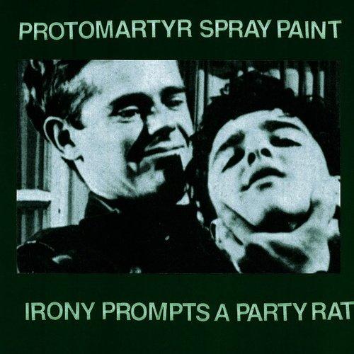 Protomartyr - Irony Prompts A Party Rat EP