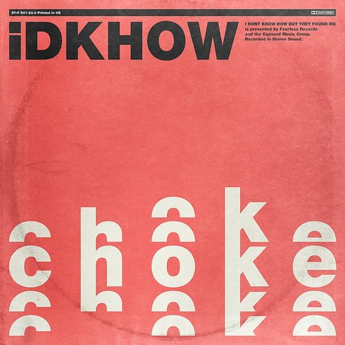 I Don't Know How But They Found Me - Choke - Single