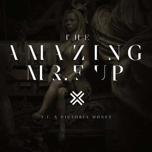 T.I. - The Amazing Mr. F**k Up - Single