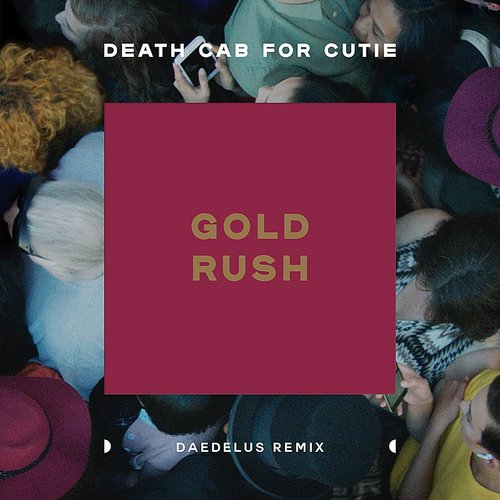 Death Cab for Cutie - Gold Rush (Daedelus Remix) - Single