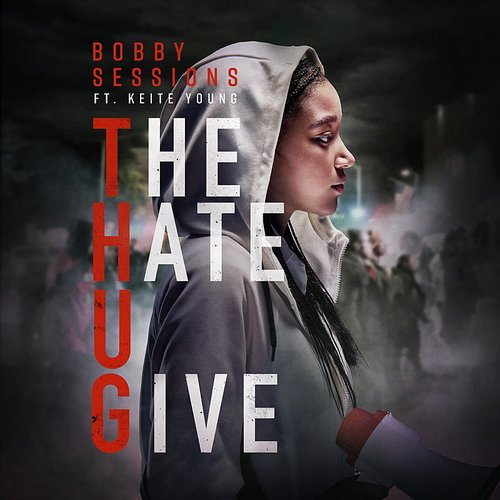Bobby Sessions - The Hate U Give - Single