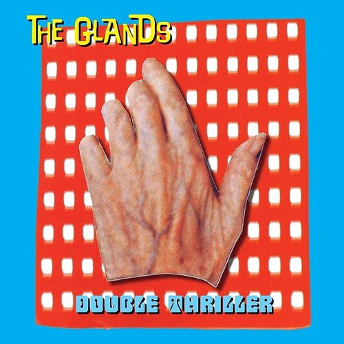 The Glands - Double Thriller: Remastered