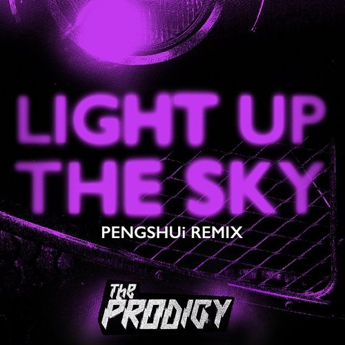 The Prodigy - Light Up The Sky (Pengshui Remix) - Single
