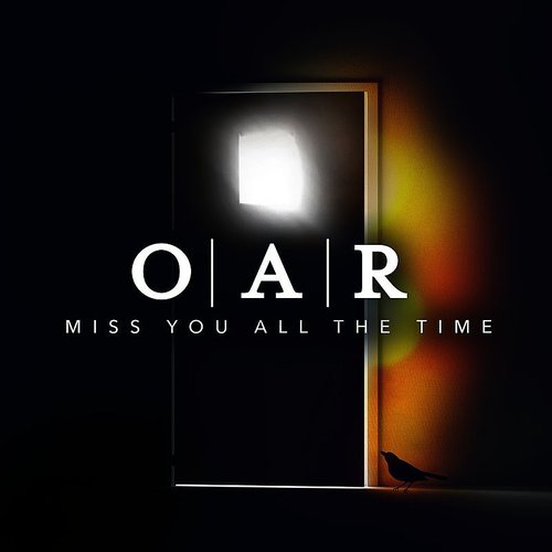 O.A.R. - Miss You All The Time - Single