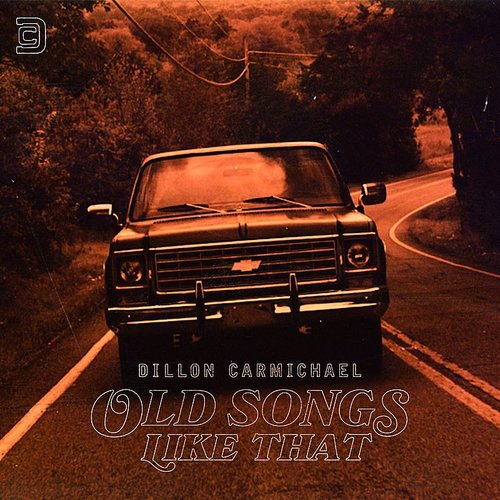 Dillon Carmichael - Old Songs Like That - Single
