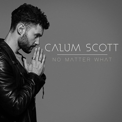 Calum Scott - No Matter What - Single