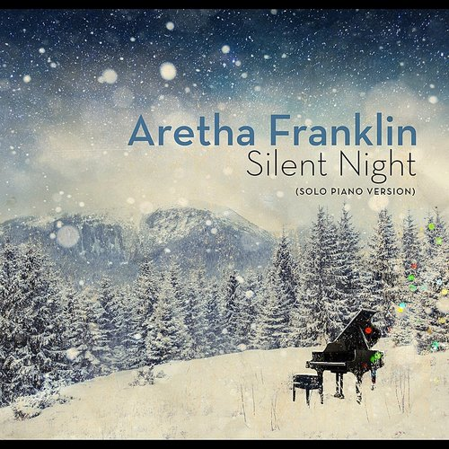 Aretha Franklin - Silent Night (Solo Piano Version) - Single