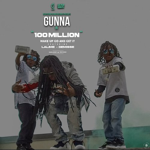 Gunna - 100 Million (Feat. Lalime & Demisse) - Single