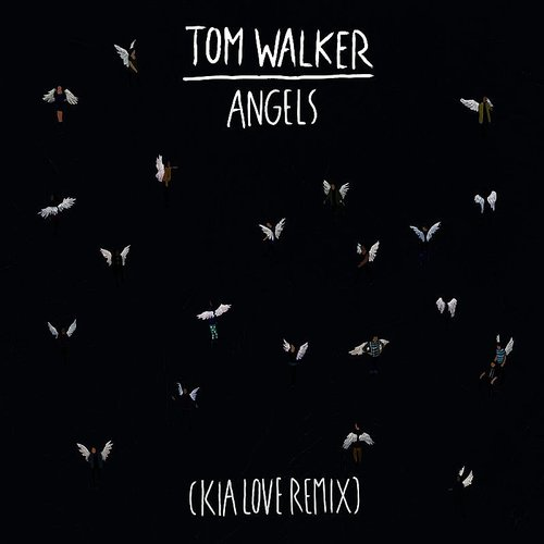 Tom Walker - Angels (Kia Love Remix) - Single