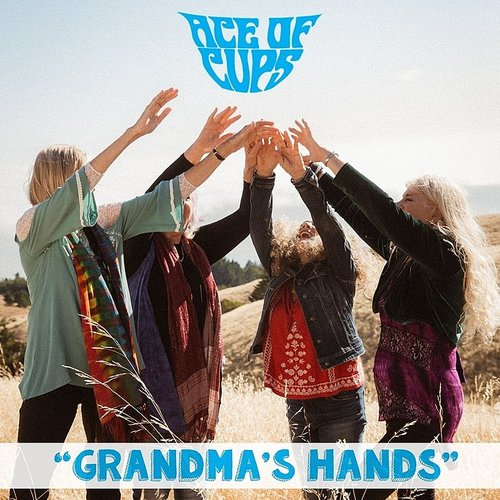 Ace Of Cups - Grandma's Hands - Single