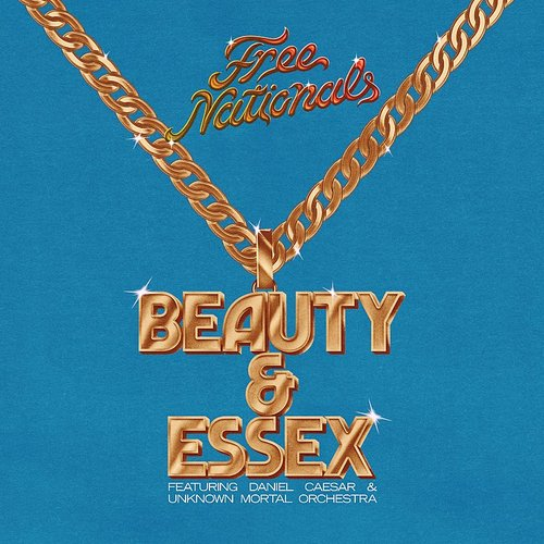 Free Nationals - Beauty & Essex (Feat. Daniel Caesar & Unknown Mortal Orchestra)