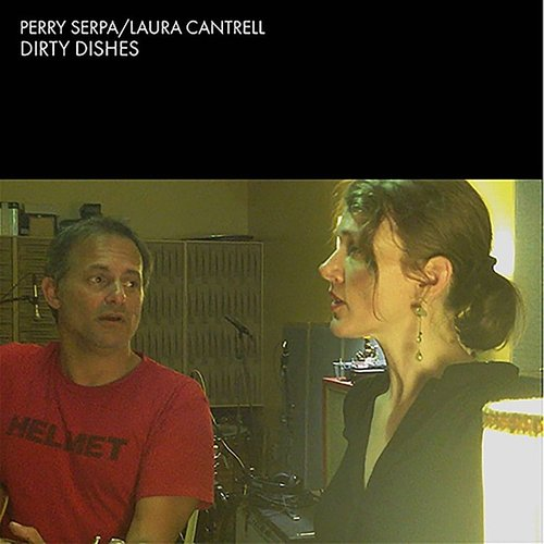 Perry Serpa - Dirty Dishes (Feat. Laura Cantrell) - Single