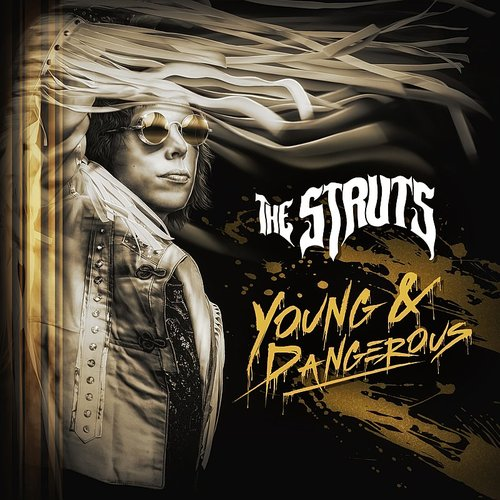 The Struts - Young & Dangerous