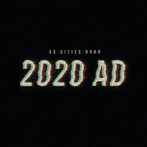 As Cities Burn - 2020 Ad - Single