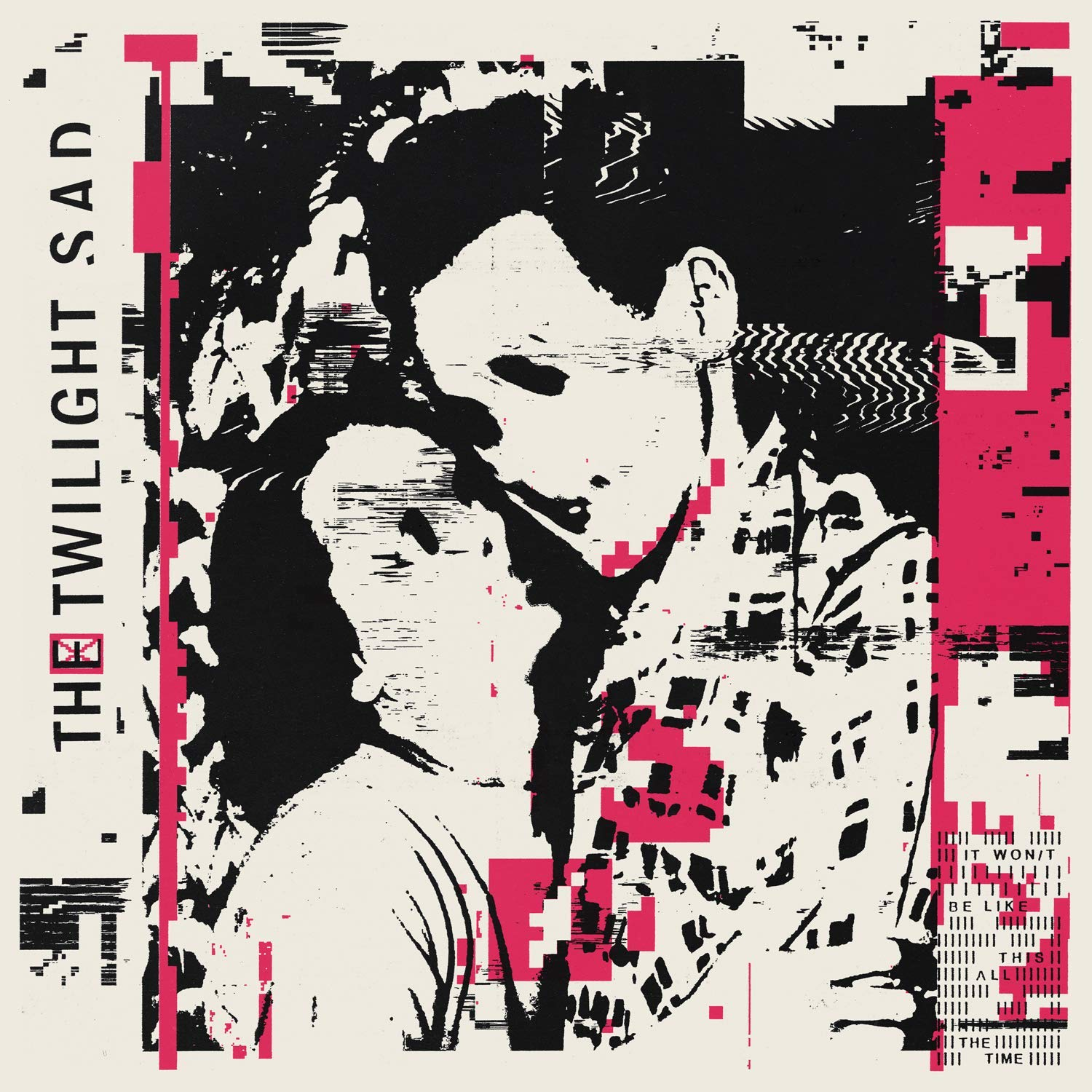 The Twilight Sad - It Won't Be Like This All The Time [Indie Exclusive Limited Edition LP]