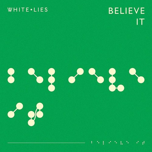 White Lies - Believe It - Single