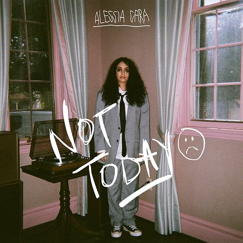 Alessia Cara - Not Today - Single