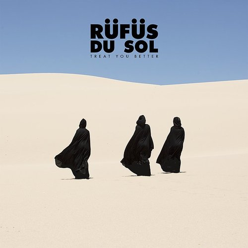 Rufus Du Sol - Treat You Better (Single Edit) - Single
