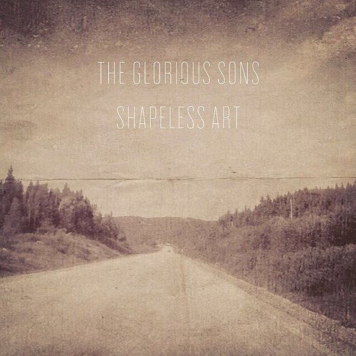 Glorious Sons - Shapeless Art