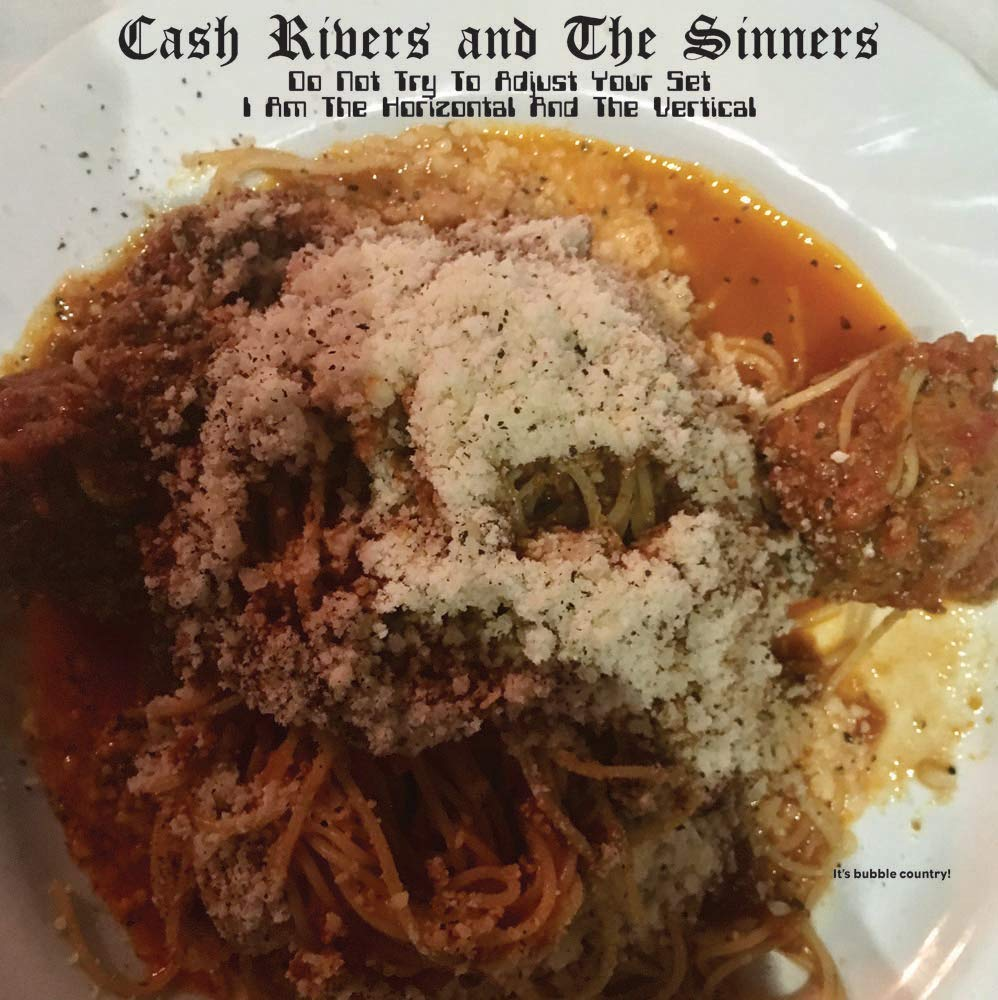 Cash Rivers & The Sinners - Do Not Try To Adjust Your Set I Am The Horizontal [LP]