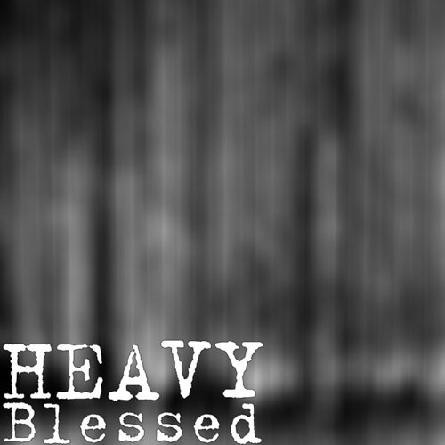 Heavy - Blessed - Single