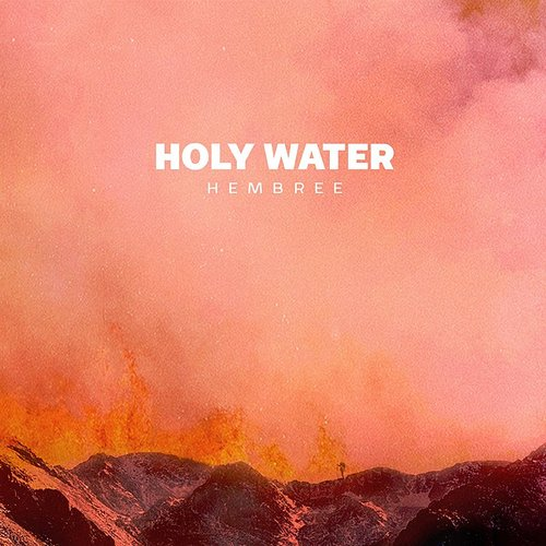 Hembree - Holy Water - Single