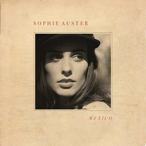 Sophie Auster - Mexico - Single