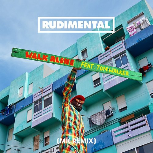 Rudimental - Walk Alone (Feat. Tom Walker) [Mk Remix] - Single