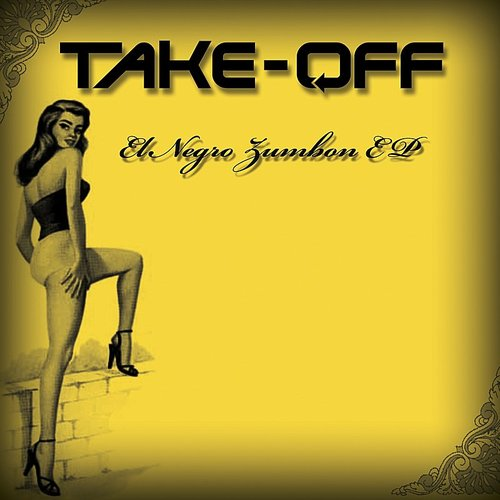 The Take-off - El Negro Zumbon EP